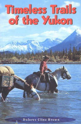 Timeless Trails of the Yukon (Paperback)