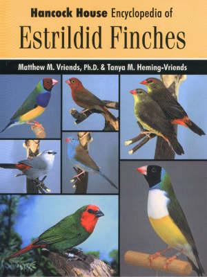 Hancock House Encyclopedia of Estrildid Finches (Hardback)