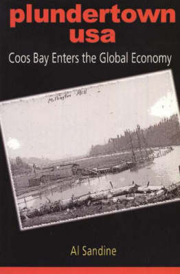 Plundertown USA: Coos Bay Enters the Global Economy (Paperback)