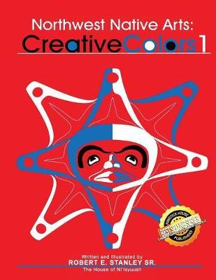 Northwest Native Arts: Creative Colors 1: Creative Colors 1 (Paperback)