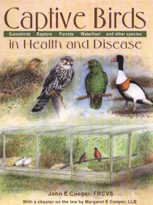 Captive Birds in Health & Disease (Hardback)