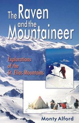 Raven and the Mountaineer: Explorations of the St. Elias Mountains (Paperback)