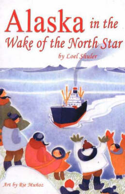 Alaska in the Wake of the North Star (Paperback)