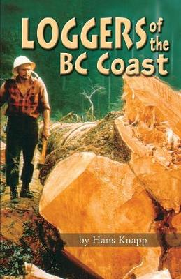 Loggers of the BC Coast (Paperback)