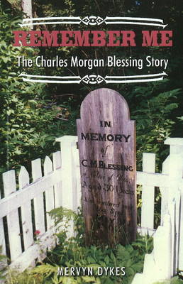 Remember Me: The Charles Morgan Blessing Story (Paperback)
