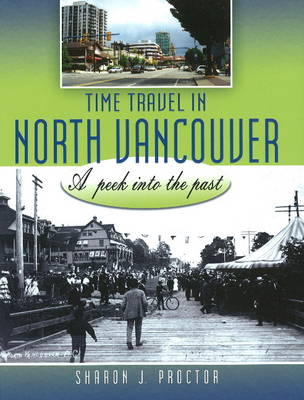 Time Travel in North Vancouver: A peek into the past (Paperback)