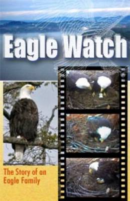 Eagle Watch: The Story of an Eagle Family (Paperback)