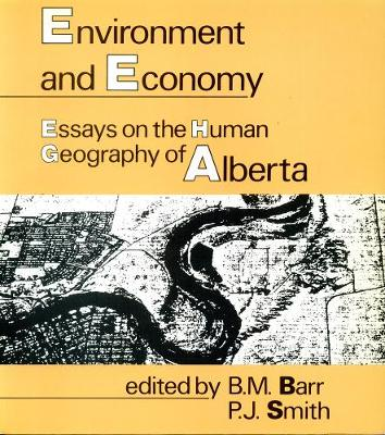 Environment and Economy: Essays on the Human Geography of Alberta (Paperback)