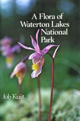 A Flora of Waterton Lakes National Park (Paperback)