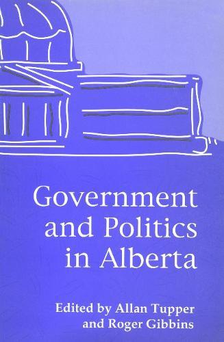 Government and Politics in Alberta (Paperback)