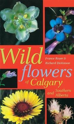 Wildflowers of Calgary and Southern Alberta (Paperback)
