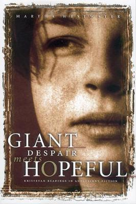Giant Despair Meets Hopeful: Kristevan Readings in Adolescent Fiction (Paperback)
