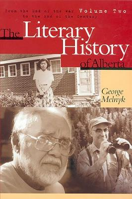 The Literary History of Alberta Volume Two: From the End of the War to the End of the Century - Alberta Reflections (Paperback)