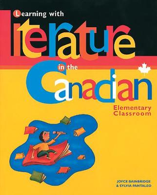 Learning with Literature in the Canadian Elementary Classroom (Paperback)