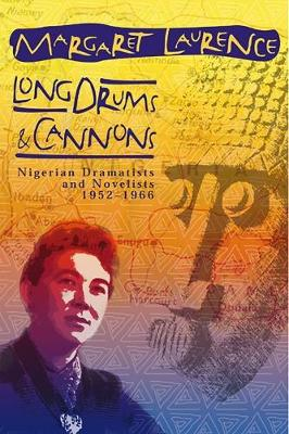 Long Drums and Cannons: Nigerian Dramatists and Novelists, 1952-1966 (Paperback)