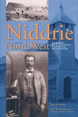 Niddrie of the North-West: Memoirs of a Pioneer Canadian Missionary (Paperback)