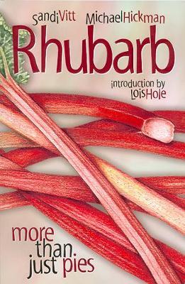 Rhubarb: More Than Just Pies - Bountiful Gardens (Paperback)