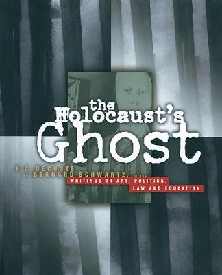 The Holocaust's Ghost: Writings on Art, Politics, Law and Education (Hardback)