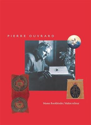 Pierre Ouvrard: Master Bookbinder/Maitre relieur (Paperback)