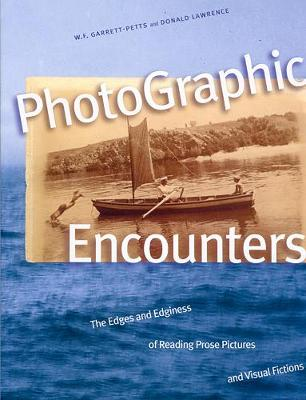 Photographic Encounters: The Edges and Edginess of Reading Prose Pictures and Visual Fictions (Paperback)
