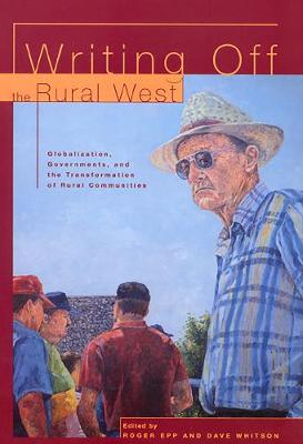 Writing off the Rural West: Globalization, Governments and the Transformation of Rural Communities (Paperback)