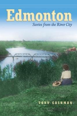 Edmonton: Stories from the River City (Paperback)