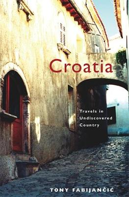 Croatia: Travels in Undiscovered Country (Paperback)