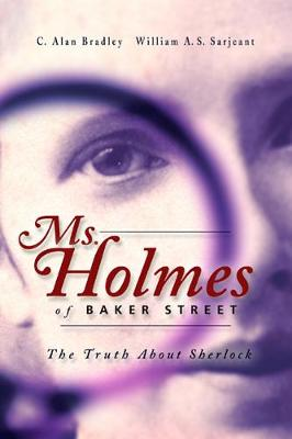 Ms. Holmes of Baker Street: The Truth About Sherlock (Paperback)