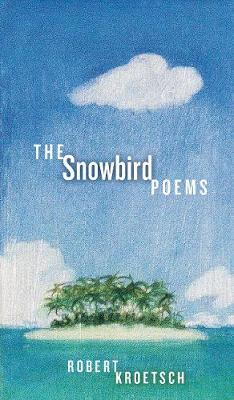 The Snowbird Poems - cuRRents (Paperback)