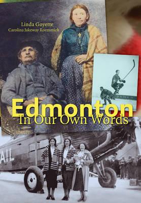 Edmonton in Our Own Words (Hardback)