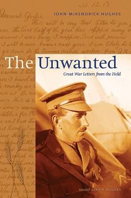 The Unwanted: Great War Letters from the Field (Paperback)