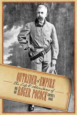 Outrider of Empire: The Life and Adventures of Roger Pocock (Paperback)