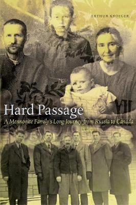 Hard Passage: A Mennonite Family's Long Journey from Russia to Canada (Paperback)