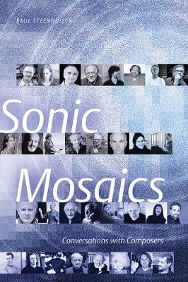 Sonic Mosaics: Conversations with Composers (Paperback)