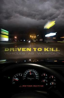 Driven to Kill: Vehicles as Weapons (Paperback)