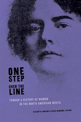 One Step Over the Line: Toward a History of Women in the North American Wests (Paperback)