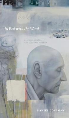 In Bed with the Word: Reading, Spirituality, and Cultural Politics (Paperback)