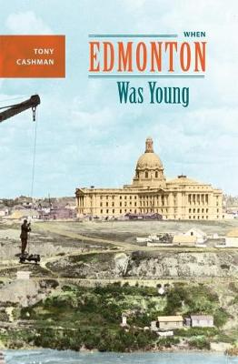 When Edmonton Was Young (Paperback)