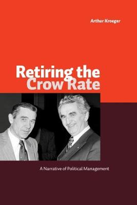 Retiring the Crow Rate: A Narrative of Political Management (Paperback)