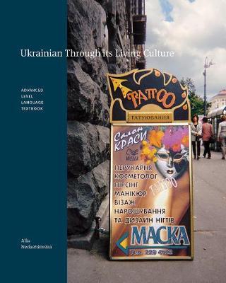 Ukrainian Through its Living Culture: Advanced Level Language Textbook (Hardback)