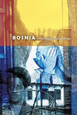 Bosnia: In the Footsteps of Gavrilo Princip - Wayfarer (Paperback)