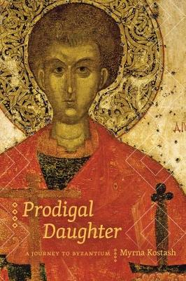 Prodigal Daughter: A Journey to Byzantium - Wayfarer (Paperback)