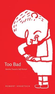 Too Bad: Sketches Toward a Self-Portrait - cuRRents (Paperback)