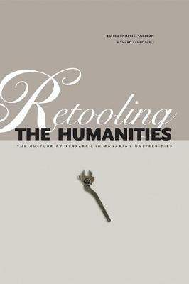Retooling the Humanities: The Culture of Research in Canadian Universities (Paperback)