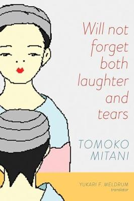 Will Not Forget Both Laughter and Tears (Paperback)