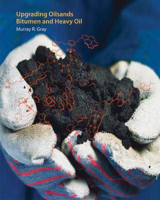 Upgrading Oilsands Bitumen and Heavy Oil (Paperback)