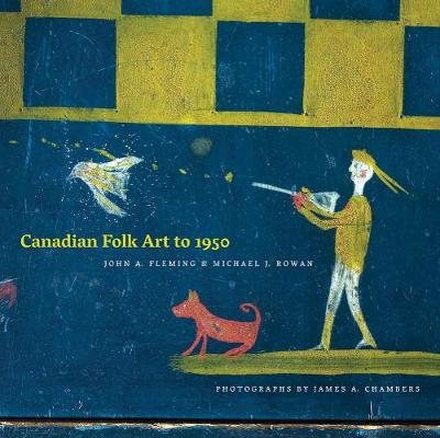 Canadian Folk Art to 1950 (Paperback)