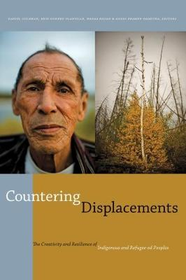 Countering Displacements: The Creativity and Resilience of Indigenous and Refugee-ed Peoples (Paperback)