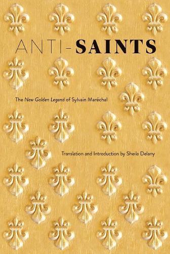 Anti-Saints: The New Golden Legend of Sylvain Marechal (Paperback)