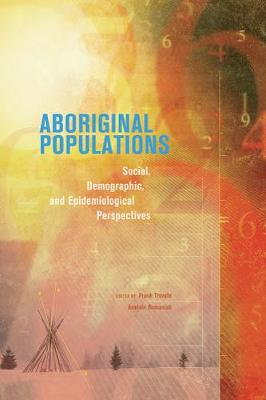 Aboriginal Populations: Social, Demographic, and Epidemiological Perspectives (Paperback)